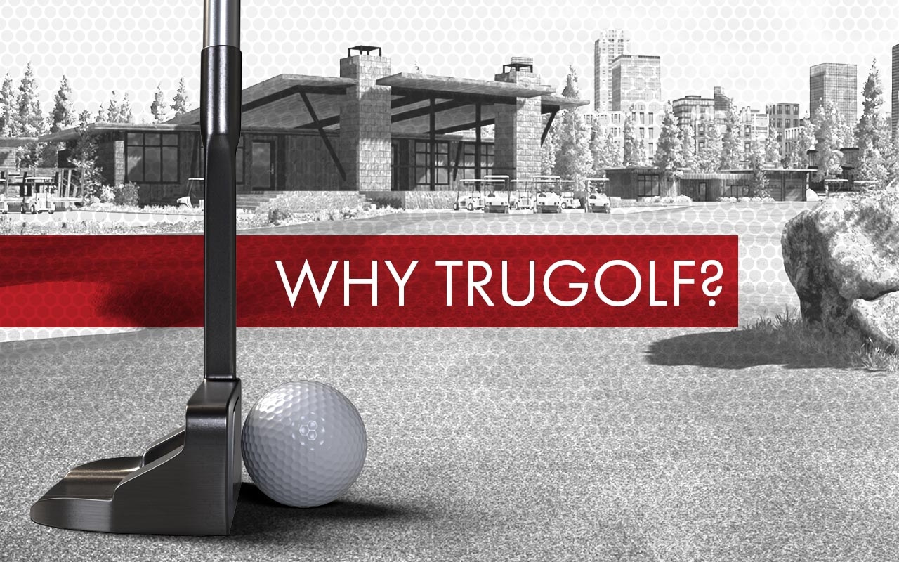 Why TruGolf?